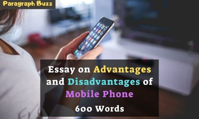 Essay on Advantages and Disadvantages of Mobile Phone for Class 1-12